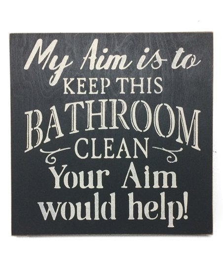 Sara's Signs Charcoal 'My Aim Is to Keep This Bathroom Clean' Wall Sign