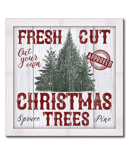 Fresh Cut Christmas Trees Sign.My Word White Fresh Cut Christmas Trees Framed Wall Sign