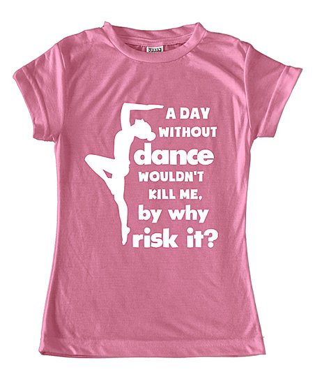 Rose 'A Day Without Dance' Fitted Tee - Toddler & Girls