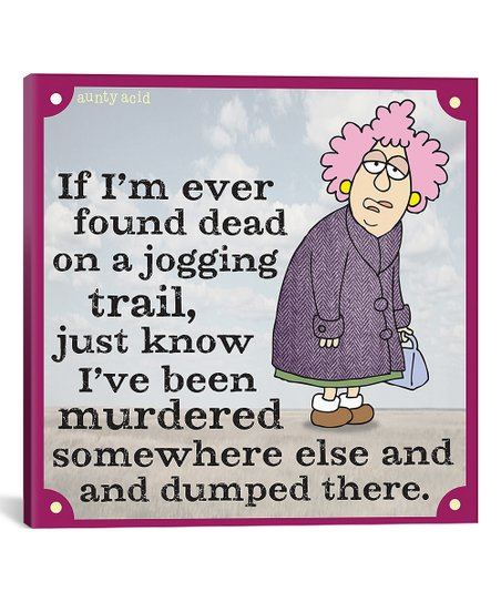 Aunty Acid Dead on a Jogging Trail Wrapped Canvas | Zulily