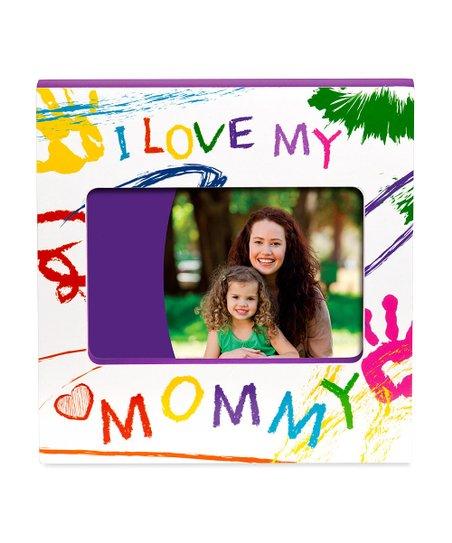 I Love My Mommy Frame Zulily