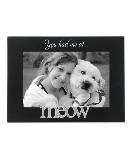 Black You Had Me At Meow Frame Zulily