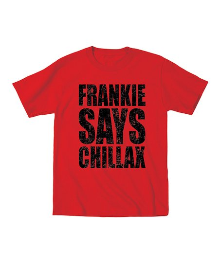 7eb98b6c love this product Red Frankie Says Chillax Tee - Toddler & Boys