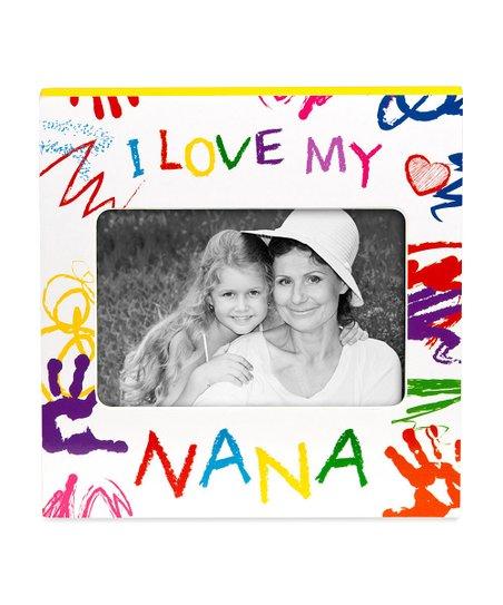 I Love My Nana Frame Zulily