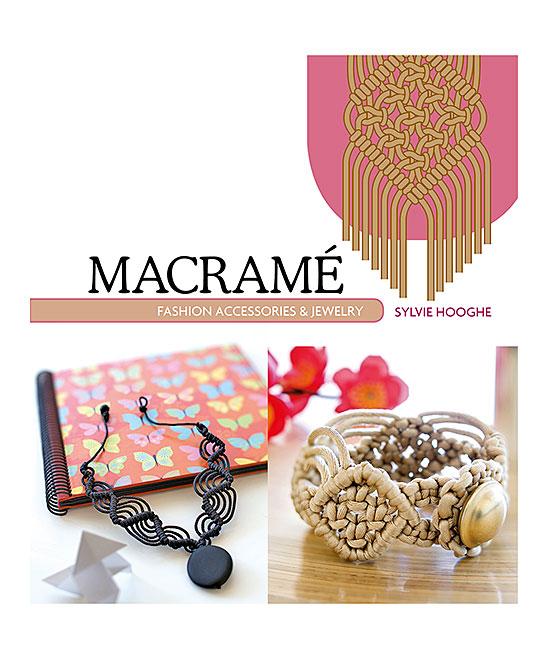 Schiffer Publishing  Educational Books  - Macrame Fashion Accessories & Jewelry Macrame Fashion Accessories & Jewelry.